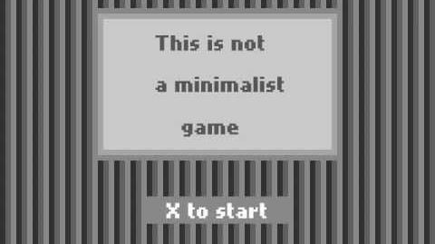 This Is Not A Minimalist Game - Complete Walkthrough