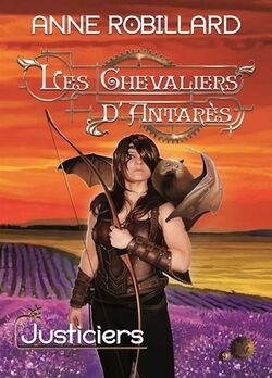 Anne-Robillard-Les-chevaliers-dAntares-T9-Justiciers