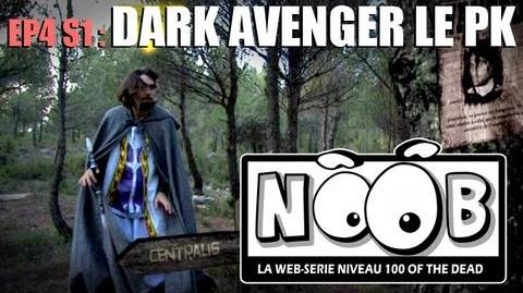 NOOB S01 ep04 DARK AVENGER LE PK