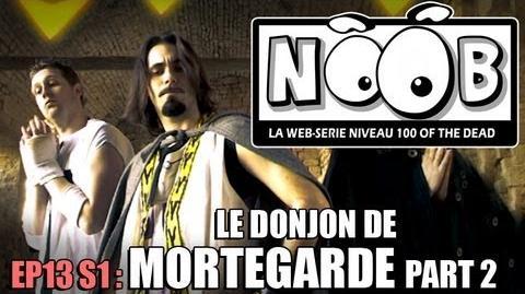NOOB S01 ep13 LE DONJON DE MORTEGARDE (partie 2 2)