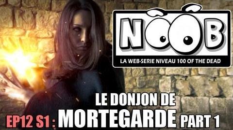 NOOB S01 ep12 LE DONJON DE MORTEGARDE (partie 1 2)