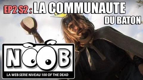 NOOB S02 ep02 LA COMMUNAUTE DU BATON