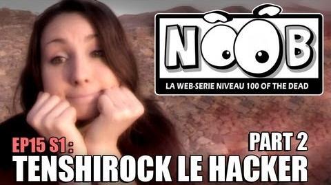 NOOB S01 ep15 TENSHIROCK LE HACKER (partie 2 2)