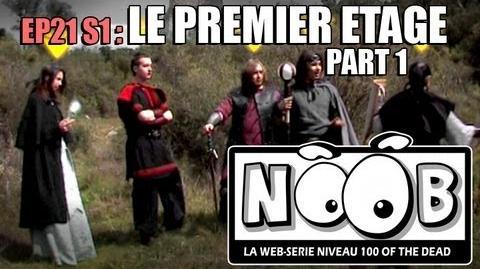 NOOB S01 ep21 LE PREMIER ETAGE (partie 1 2)