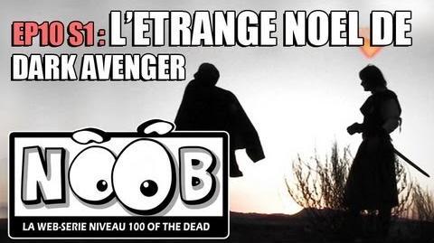 NOOB S01 ep10 L'ETRANGE NOEL DE DARK AVENGER
