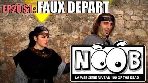 NOOB S01 ep20 FAUX DEPART