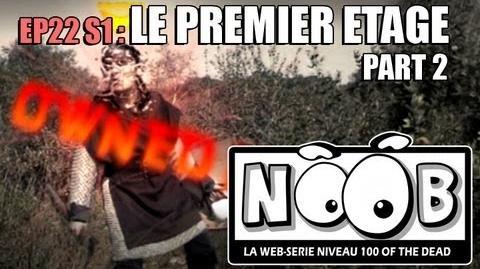NOOB S01 ep22 LE PREMIER ETAGE (partie 2 2)