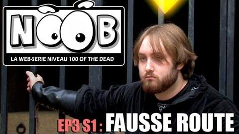 NOOB S01 ep03 FAUSSE ROUTE