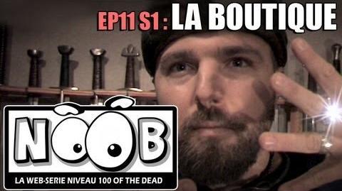 NOOB S01 ep11 LA BOUTIQUE