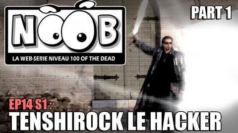 NOOB S01 ep14 TENSHIROCK LE HACKER (partie 1 2)