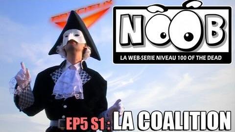 NOOB S01 ep05 LA COALITION