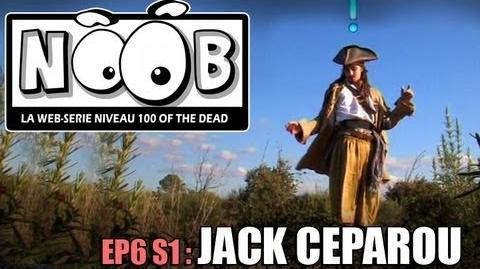 NOOB S01 ep06 JACK CEPAROU