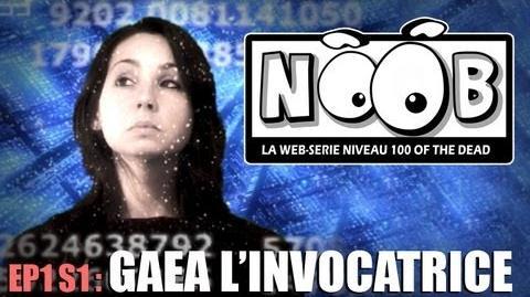 NOOB S01 ep01 GAEA L'INVOCATRICE