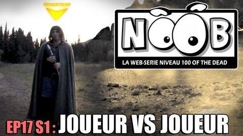 NOOB S01 ep17 JOUEUR CONTRE JOUEUR