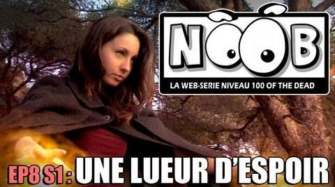 NOOB S01 ep08 UNE LUEUR D'ESPOIR