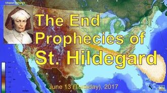 The End Prophecies of St. Hildegard (2017.06.13)