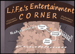 LiFe's Entertainment Corner