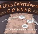 LiFe's Entertainment Corner