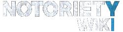 Notoriety Wiki