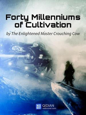 Forty Millenniums of Cultivation (FMC) | Novels Xianxia&Xuanhuan Wiki |  Fandom