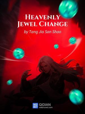 Heavenly Jewel Change (HJC) | Novels Xianxia&Xuanhuan Wiki ...