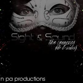 Sight and Sound The Remixes and B-Sides