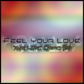 Feel Your Love - Lost Demo EP Cover