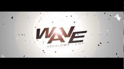 【Lily】WAVE【MVをつけてみた】