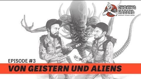 Choking Hazard - Folge 3 Von Geistern und Aliens