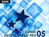 Dansk Melodi Grand Prix 05