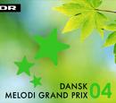 Dansk Melodi Grand Prix 04