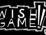 Wish Game!!