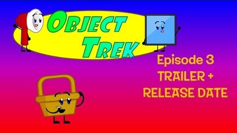 Object Trek episode 3 TRAILER