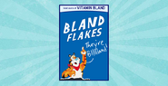 BLAND FLAKES