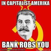 Banks rob you stalin