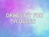 Vestido Certo para uma Rainha