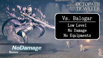 Octopath Traveler - Balogar (Low Level, Untouched, No Equipments Divine Skills Secret Jobs etc.)