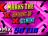 X Marks The X Amount of Xcitement