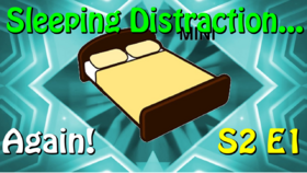 Sleeping Distraction Again Thumb