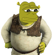 Shreks are like pepes