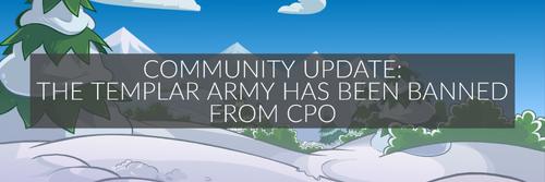 User blog:Revivedman/COMMUNITY UPDATE: Templars to be banned