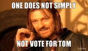 One-does-not-simply-not-vote-for-tom