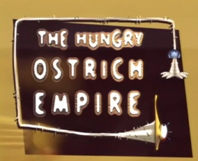 Title The Hungry Ostrich Empire