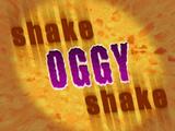 Shake Oggy Shake