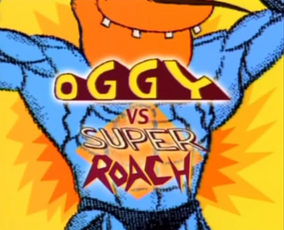 Title Oggy VS Super Roach