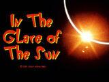 In the Glare of the Sun