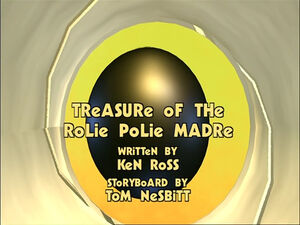 Treasure of the Rolie Polie Madre