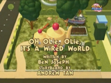 Oh Olie, Olie It's A Wired World