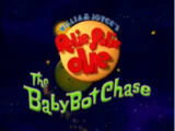 The Baby Bot Chase (movie)