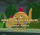 Always Chasing Rainbows